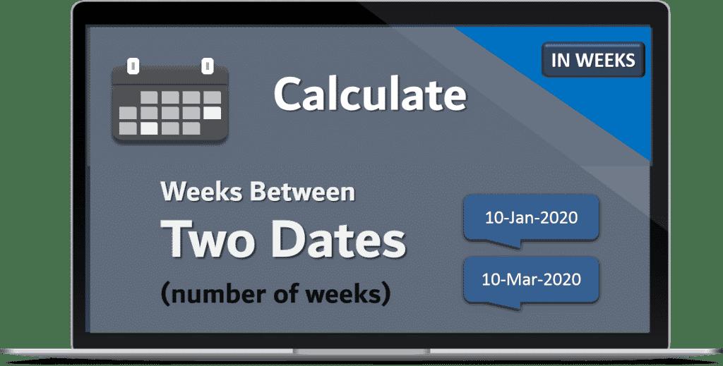 Calculate weeks Between two Dates