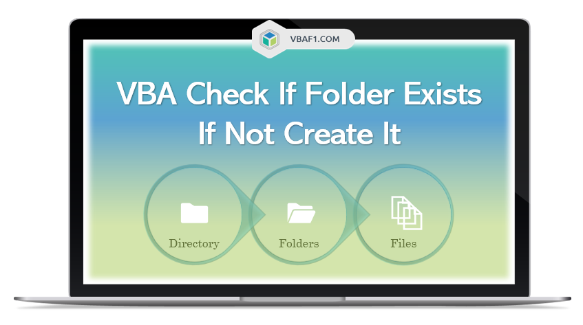 VBA Check If Folder Exists If Not Create It