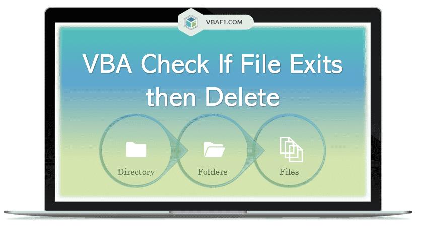 VBA Check If File Exits then Delete